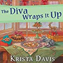 The Diva Wraps It Up: Domestic Diva Series, Book 8 Audiobook by Krista Davis Narrated by Hillary Huber