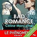 Bad Romance Audiobook by Céline Mancellon Narrated by Vera Pastrélie
