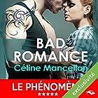 Bad Romance | Livre audio Auteur(s) : Céline Mancellon Narrateur(s) : Vera Pastrélie