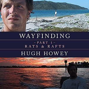 Wayfinding Part 1: Rats and Rafts Audiobook