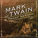 A Tramp Abroad (       UNABRIDGED) by Mark Twain Narrated by Grover Gardner