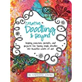 Creative Doodling & Beyond: Inspiring exercises, prompts, and projects for turning simple doodles into beautiful works of art ~ Stephanie Corfee
