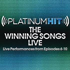 Platinum Hit: The Winning Songs Live (Live Performances from Episodes 6-10)