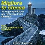 Come generare il tuo successo: Strategie quotidiane per realizzare i tuoi obiettivi (Migliora te stesso 3) | Carlo Lesma