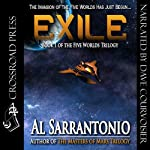Exile: The Five Worlds Trilogy, Book 1 (       UNABRIDGED) by Al Sarrantonio Narrated by Dave Courvoisier