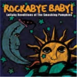 Rockabye Baby! Lullaby Renditions of...