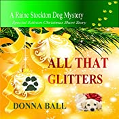 All That Glitters: Raine Stockton Dog Mysteries | [Donna Ball]