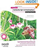 Foundation Actionscript 3.0 Animation: Making Things Move!
