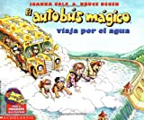 El Autobus Magico Viaja Por El Agua/The magic school bus at the waterworks (0590464272) by Cole, Joanna