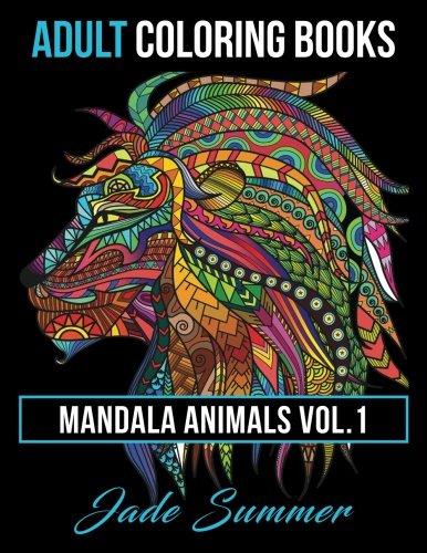 Adult Coloring Books: Animal Mandala Designs and Stress Relieving Patterns for Anger Release, Adult Relaxation, and Zen (Mandala Animals) (Volume 1) (Game Design For Teens compare prices)