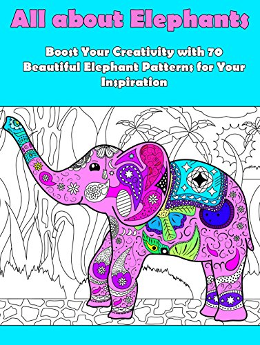 all-about-elephants-boost-your-creativity-with-70-beautiful-elephant-patters-for-your-inspiration-in