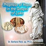 Prophets of Hope in the Gospel of Luke | Barbara Reid