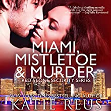 Miami, Mistletoe & Murder: Red Stone Security, Book 4 (       UNABRIDGED) by Katie Reus Narrated by Sophie Eastlake