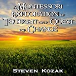 A Montessori Exploration of Thought on a Quest for Change: Words of Wisdom | Xavier Zimms,Yolanda Romanelli