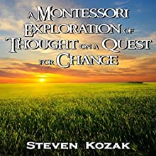 A Montessori Exploration of Thought on a Quest for Change: Words of Wisdom Audiobook by Xavier Zimms, Yolanda Romanelli Narrated by Dan Breitfeller