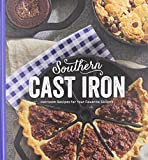 Southern Cast Iron: Heirloom Recipes for Your Favorite Skillets