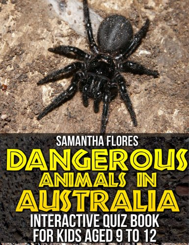 Dangerous Animals in Australia: Interactive Quiz Book for Kids aged 9 to 12 PDF