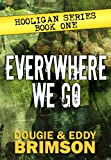 img - for Everywhere We Go: Hooligan Series - Book One book / textbook / text book