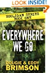Everywhere We Go: Hooligan Series - B...