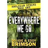 Everywhere We Go: Hooligan Series - Book Oneby Dougie Brimson