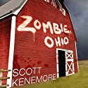 Zombie, Ohio: A Tale of the Undead (       UNABRIDGED) by Scott Kenemore Narrated by Danny Campbell