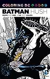 img - for Coloring DC: Batman-Hush Vol. 1 (Dc Comics Coloring Book) book / textbook / text book