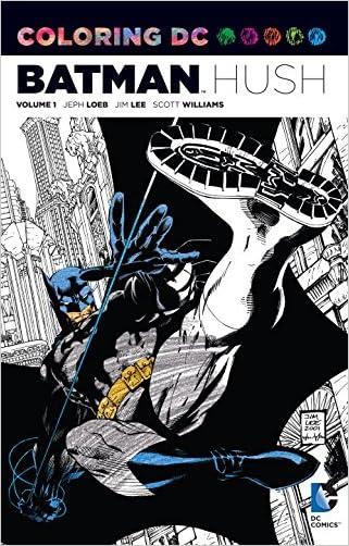 Coloring DC: Batman-Hush Vol. 1 (Dc Comics Coloring Book)