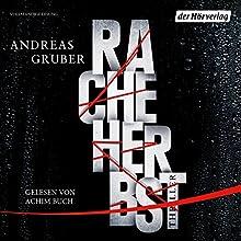 Racheherbst Hörbuch von Andreas Gruber Gesprochen von: Achim Buch