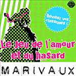 Le jeu de l'amour et du hasard: Explication de texte (Collection Facile à Lire) | Pierre Carlet de Chamblain de Marivaux,René Bougival