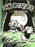 La Salchicha Maldita = Curse of the Were-Wiener (Dani Bocafuego) (Spanish Edition)