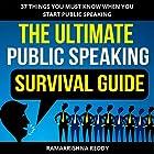 The Ultimate Public Speaking Survival Guide: 37 Things You Must Know When You Start Public Speaking Hörbuch von Ramakrishna Reddy Gesprochen von: Dan Culhane