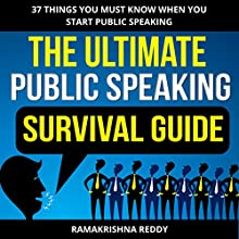 The Ultimate Public Speaking Survival Guide: 37 Things You Must Know When You Start Public Speaking Audiobook by Ramakrishna Reddy Narrated by Dan Culhane
