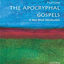 The Apocryphal Gospels: A Very Short Introduction Audiobook by Paul Foster Narrated by Jennifer Van Dyck
