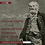 Drum-Taps and Memoranda During the War | Walt Whitman