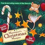 Mortimer's Christmas Manger (0689855117) by Wilson, Karma