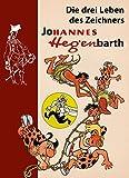 Die drei Leben des Zeichners Johannes Hegenbarth. Biografie Hannes Hegen (Digedag)