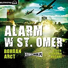 Alarm w St. Omer Audiobook by Bohdan Arct Narrated by Slawomir Holland