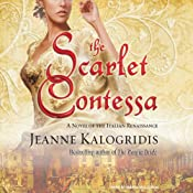 The Scarlet Contessa: A Novel of the Italian Renaissance | [Jeanne Kalogridis]