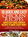 36 Quick and Easy Chicken Recipes - S...