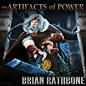 The Artifacts of Power: Godsland, Books Seven, Eight and Nine Audiobook by Brian Rathbone Narrated by Chris Snelgrove