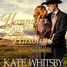 Hannah's Mail Order Husband: Montana Prairie Brides, Book 3 Audiobook by Kate Whitsby Narrated by Lawrence D. Yaklin