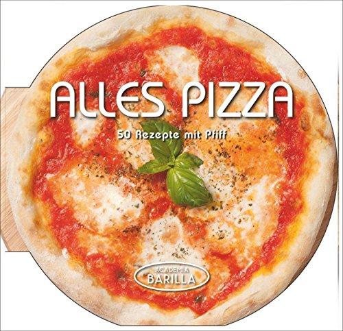 pizza-kochbuch-50-rezepte-mit-pfiff-pizza-selber-machen-mit-traditionellen-und-aussergewohnlichen-pi