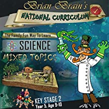 Brian Brain's National Curriculum KS2 Y5 Science Mixed Topics (       UNABRIDGED) by Russell Webster Narrated by Brian Brain