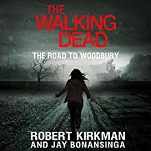 The Walking Dead: The Road to Woodbury (       UNABRIDGED) by Robert Kirkman, Jay Bonansinga Narrated by Fred Berman