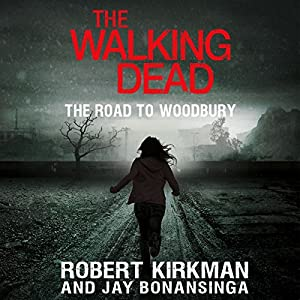 The Walking Dead: The Road to Woodbury Audiobook