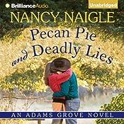 Pecan Pie and Deadly Lies: An Adams Grove Novel, Book 4   Nancy Naigle