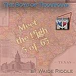 The Boys of Texarkana: Meet the High 5 of '65 | Waide Riddle