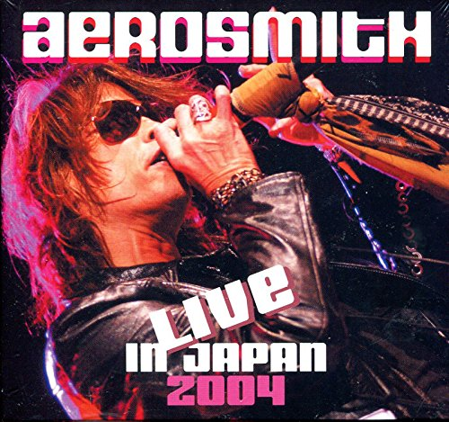 Aerosmith : Live in Japan 2004 ~ Cd Digipak with Foldout [Import] Aerosmith , Steven Tyler & Joe Perry by Steven Tyler & Joe Perry Aerosmith