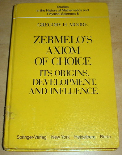 Zermelo's axiom of choice: Its origins, development, and influence