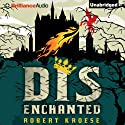 Disenchanted (       UNABRIDGED) by Robert Kroese Narrated by Phil Gigante